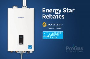 Pro Gas North Shore – Fortis BC Energy Star Rebates